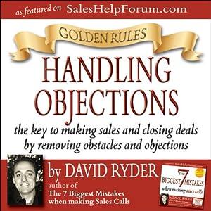 Golden Rules - Handling Objections Audiobook