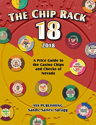 The Chip Rack 18th Edition - A Price Guide to the Casino Chips and Checks of Nevada