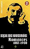 """Obras Completas de Eça de Queirós II: Romances II (1887-1900). """"Os Maias"""", """"A Relíquia"""" e mais 2 obras (Edição Definitiva)"""