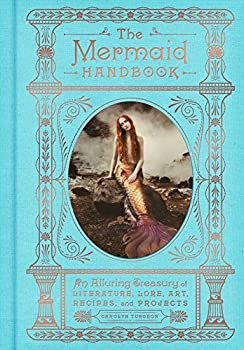 The Mermaid Handbook by Carolyn Turgeon