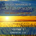 The Selected Sermons of Charles Spurgeon, Volume 1, Sermons 1-10 Audiobook by Charles Spurgeon Narrated by Wayne Edwards