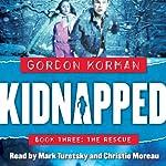 The Rescue: Kidnapped, Book 3 | Gordon Korman