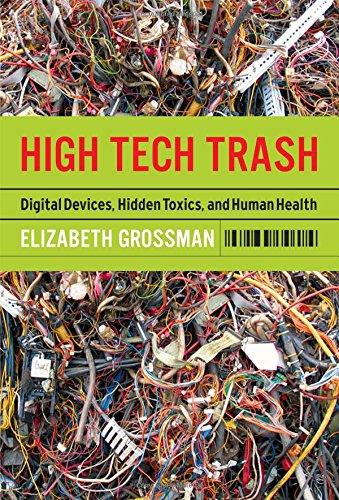 High Tech Trash: Digital Devices, Hidden Toxics, and Human Health