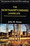 img - for The Northamptonshire Landscape : Northamptonshire and the Soke of Peterborough book / textbook / text book