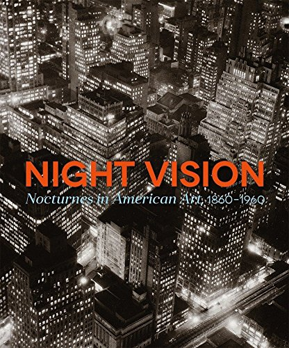Night Vision: Nocturnes In American Art, 1860–1960