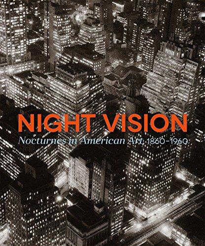 Night Vision: Nocturnes In American Art, 1860–1960 ()