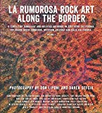 img - for La Rumorosa Rock Art Along the Border: A survey of Kumeyaay and Related Artwork in Southern California, Colorado River Corridor, Western Arizona and Baja California book / textbook / text book