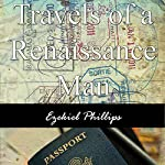 Travels of a Renaissance Man | Ezekiel Phillips
