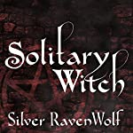 Solitary Witch: The Ultimate Book of Shadows for the New Generation | Silver RavenWolf