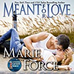 Meant for Love : Gansett Island Series, Book 10 | Marie Force