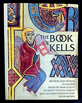 39d6ec2e5434a The Book of Kells: Peter Brown: Amazon.com: Books