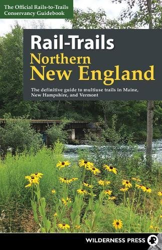 F.R.E.E Rail-Trails Northern New England: The Definitive Guide to Multiuse Trails in Maine, New Hampshire, a<br />WORD
