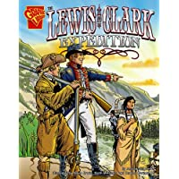 The Lewis and Clark Expedition (Graphic History)
