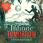 Infinite Tomorrow: The Kingdom Chronicles Book One | Lucas Kitchen