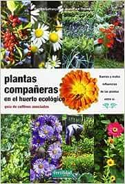 Plantas compañeras del huerto : guía de cultivos asociados by ...