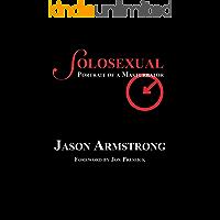 Solosexual: Portrait of a Masturbator