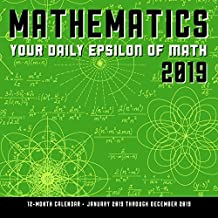 Mathematics 2019: Your Daily Epsilon of Math: 12-Month Calendar Featuring A Math Equation A Day