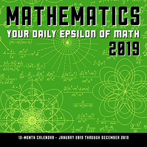Mathematics 2019: Your Daily Epsilon of Math: 12-Month Calendar Featuring A Math Equation A Day