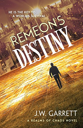 Remeon's Destiny (Realms of Chaos Book 1) by [Garrett, J.W.]