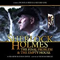 Sherlock Holmes - The Final Problem and The Empty House Audiobook by Arthur Conan Doyle, Nicholas Briggs Narrated by Nicholas Briggs, Richard Earl, Alan Cox, John Banks, Beth Chalmers