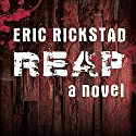 Reap Audiobook by Eric Rickstad Narrated by R. C. Bray