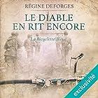 Le diable en rit encore : 1944-1945 (La bicyclette bleue 3)   Livre audio Auteur(s) : Régine Deforges Narrateur(s) : Véronique Groux de Miéri, Hervé Lavigne