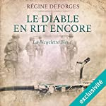 Le diable en rit encore : 1944-1945 (La bicyclette bleue 3) | Régine Deforges