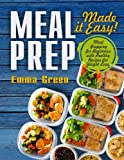 Meal Prep: Made it Easy! Meal Prepping for
