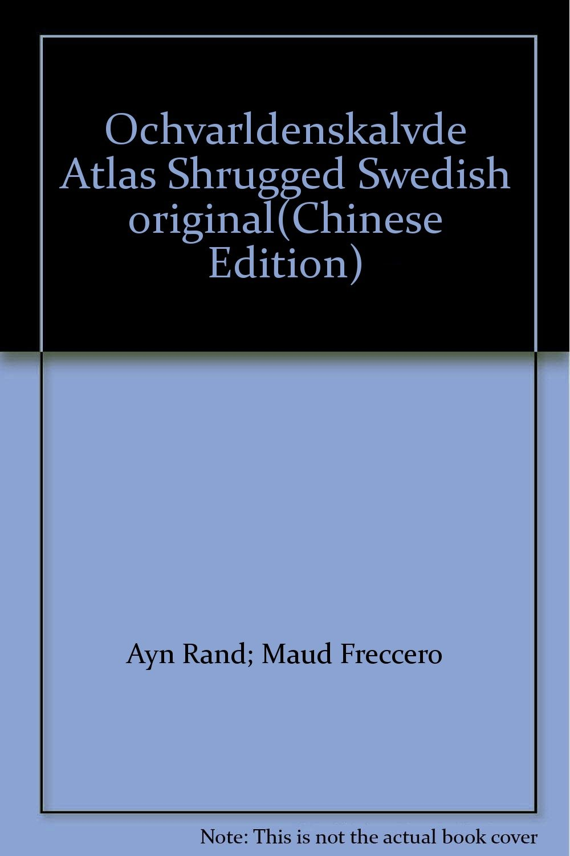 Ochvarldenskalvde Atlas Shrugged Swedish Original Chinese