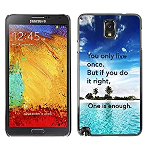 TopCaseStore / la caja del caucho duro de la cubierta de protección de la piel - Only Live Once Do It Right Enough Quote - Samsung Galaxy Note 3 N9000 N9002 N9005