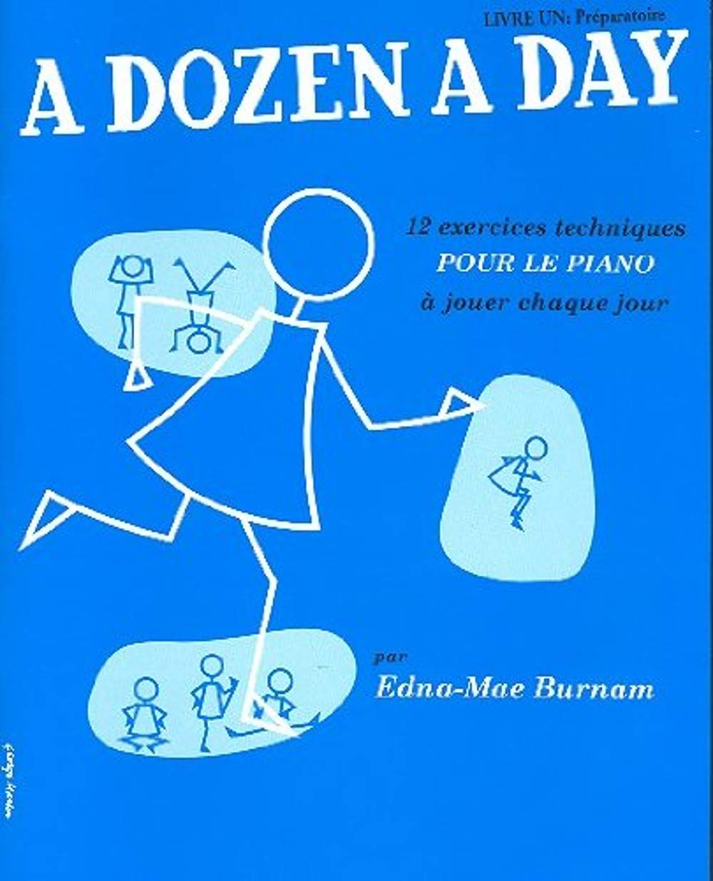 THE WILLIS MUSIC COMPANY BURNAM EDNA-MAE - A DOZEN A DAY (VOL.1: PREPARATOIRE) EN FRANCAIS