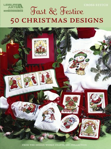 Fast & Festive, 50 Christmas Designs  (Leisure Arts #5522) (Arts Crafts Embroidery)