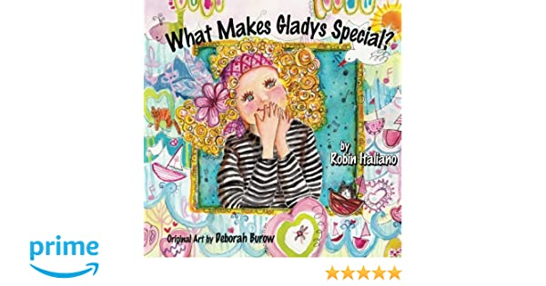 Amazon What Makes Gladys Special 9780997583106 Robin