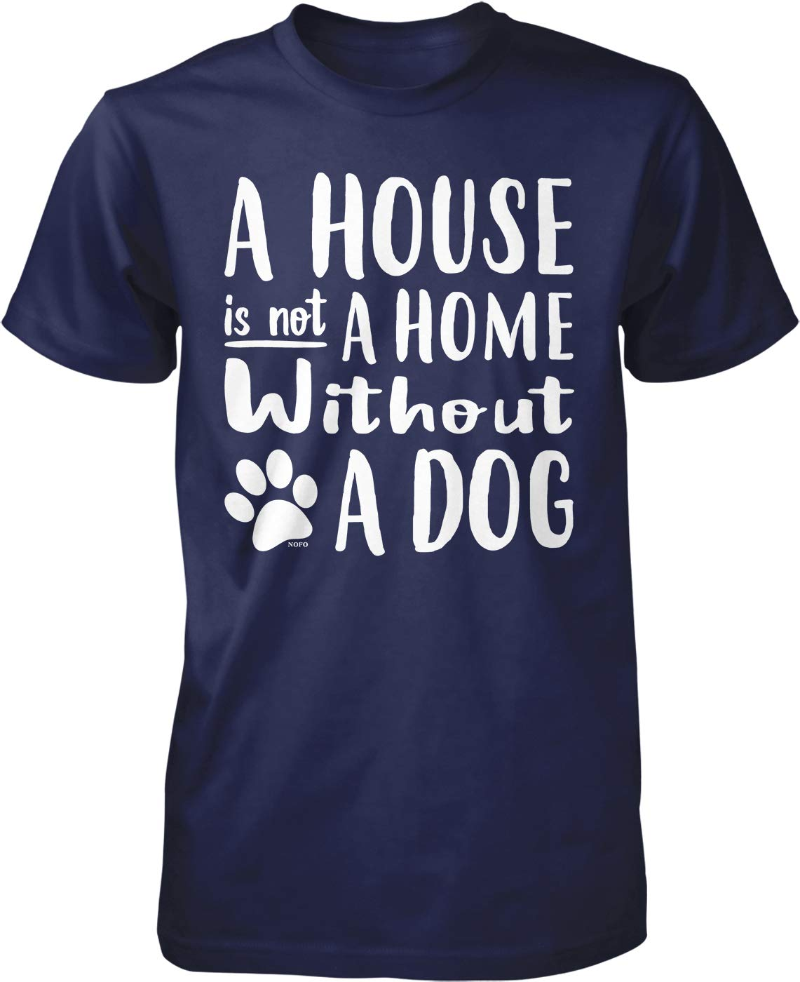 A House Is Not A Home Without A Dog T Shirt 4505