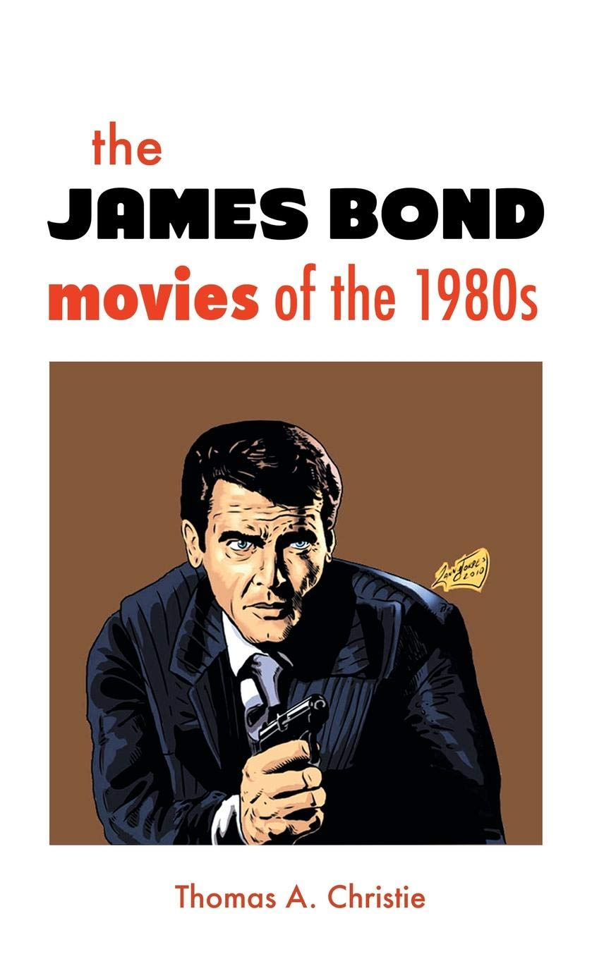 Read Online THE JAMES BOND MOVIES OF THE 1980s PDF Text fb2 book