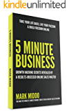 5 Minute Business - Growth Hacking Secrets Revealed (English Edition)