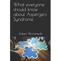 What everyone should know about Aspergers Syndrome