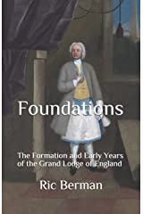 Foundations - The Formation and Early Years of the Grand Lodge of England Paperback