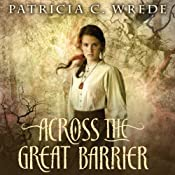 Across the Barrier: Frontier Magic, Book 2 | Patricia C. Wrede