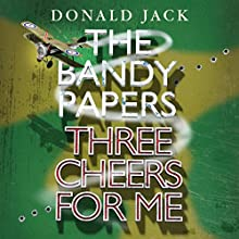 Three Cheers for Me: The Bandy Papers, Book 1 Audiobook by Donald Lamont Jack Narrated by Robin Gabrielli