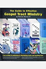 The Guide To Effective Gospel Tract Ministry: From Writing to Pubishing to Distributing Tracts And Touching Lives Paperback