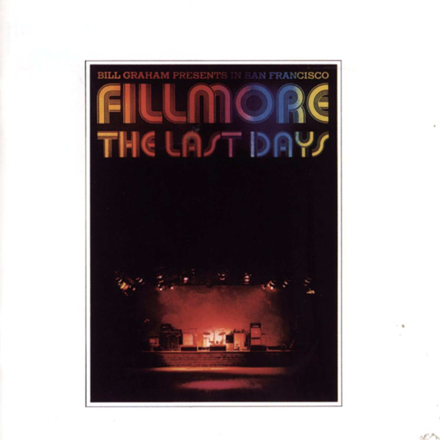 Bill Graham Presents In San Francisco - Fillmore:  The Last Days by Unknown