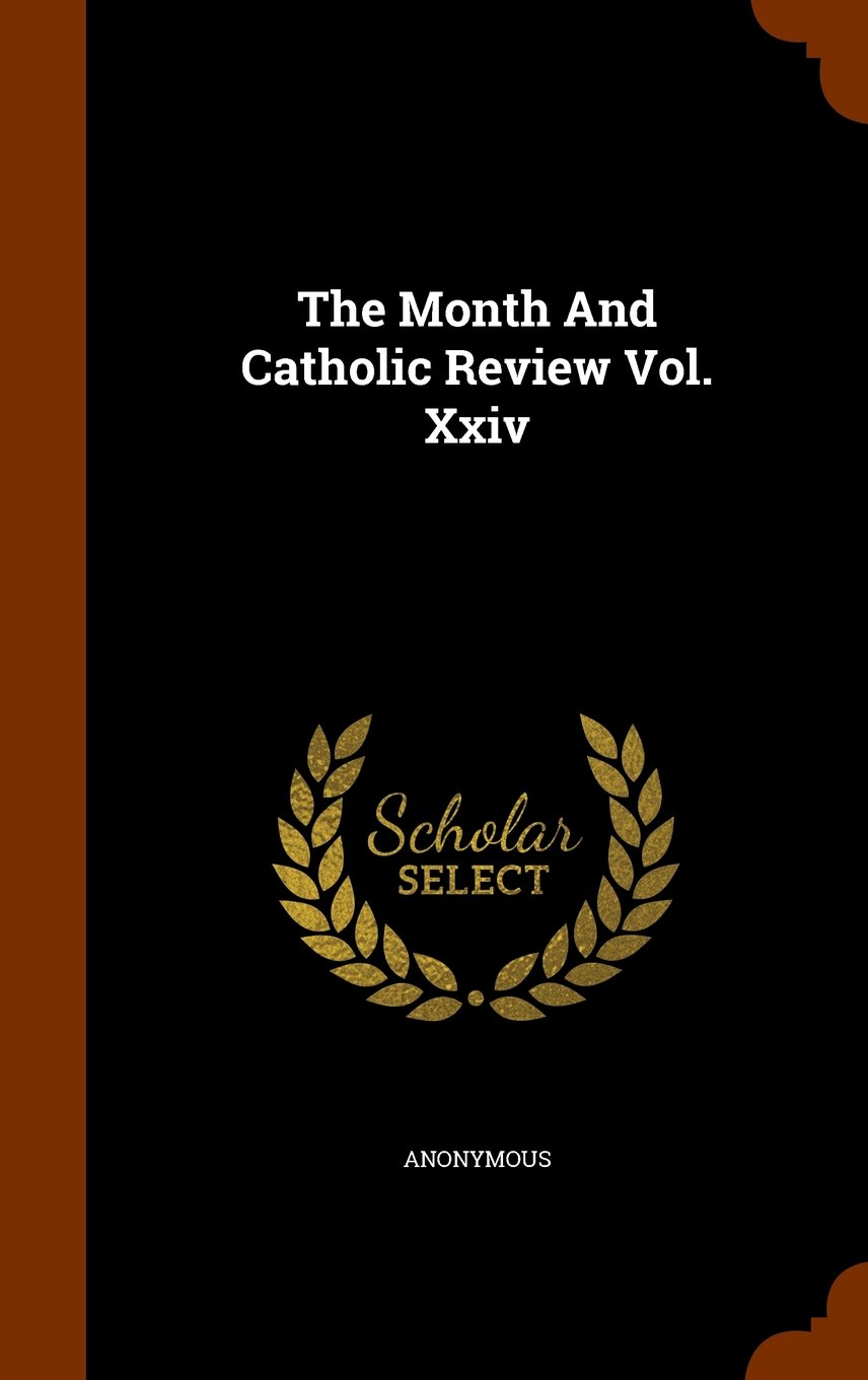 The Month And Catholic Review Vol. Xxiv ebook