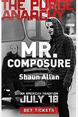 Mr. Composure (The Purge: Anarchy) Kindle Edition