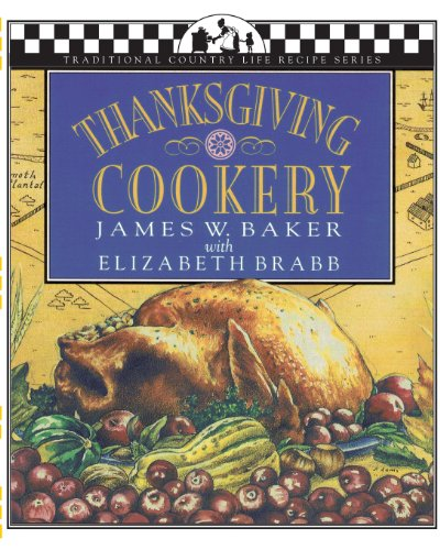 Thanksgiving Cookery (Traditional Country Life Recipe S) by Elizabeth Brabb