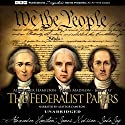 The Federalist Papers Audiobook by James Madison, Alexander Hamilton, John Jay Narrated by Alastair Cameron