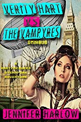 Verity Hart Vs The Vampyres Omnibus (A Hart/McQueen Steampunk Adventure Book 1)