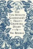 The Ten-Minute Gardener's Fruit-Growing Diary
