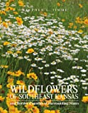 Wildflowers of Southeast Kansas, Stephen L. Timme, 1441546170