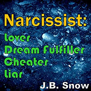 Narcissist: Lover, Dream Fulfiller, Cheater, Liar Audiobook